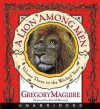 A Lion Among Men: Volume Three in The Wicked Years (Audio) - Gregory Maguire, John McDonough