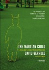 The Martian Child: A Novel about a Single Father Adopting a Son - Scott Brick, David Gerrold