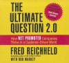 The Ultimate Question 2.0 (Revised and Expanded Edition): How Net Promoter Companies Thrive in a Customer-Driven World - Fred Reichheld, Rob Markey, Erik Synnestvedt, Walter Dixon