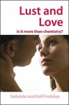 Lust and Love: Is It More Than Chemistry? - Gabriele Froböse, Rolf Froböse, Bettina Loycke, Michael Gross