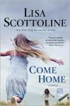 Come Home - Lisa Scottoline