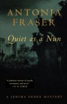Quiet As a Nun - Antonia Fraser