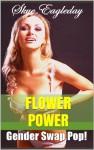 Flower Power Gender Swap Pop! - Skye Eagleday