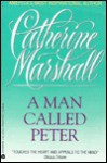 MAN CALLED PETER T PB - Catherine Marshall, Marshall C.