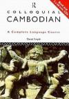 Colloquial Cambodian: A Complete Language Course - David Smyth