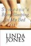 Someone's Been Sleeping In My Bed - Linda Winstead Jones