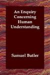 An Enquiry Concerning Human Understanding - Samuel Butler