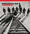 Political Images: Soviet Photographers - Bodo von Dewitz, Daniela Mrazkowa