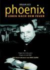 Phoenix - Leben nach dem Feuer: Tragisches Ende eines Fluges um die Welt - Andreas Spaeth, Niki Lauda