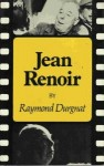 Jean Renoir - Raymond Durgnat