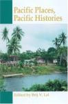 Lal: Pacific Places, Pacific His CL - Brij V. Lal