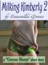 Milking Kimberly 2; A Short Story of Eroticized Breast Milk - Esmeralda Greene