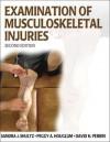Examination of Musculoskeletal Injuries - Sandra J. Shultz, Sandra J. J. Schultz, David H. Perrin, Peggy A. Houglum