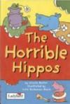 The Horrible Hippos - Nicola Baxter, Julie Bucanan Black, Julie Buchanan-Black