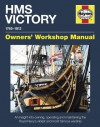 HMS Victory Manual 1765-1812: An Insight into Owning, Operating and Maintaining the Royal Navy's Oldest and Most Famous - Peter Goodwin
