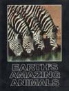 Earth's Amazing Animals - Thomas B. Allen