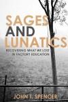Sages and Lunatics - John Spencer