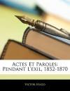 Actes et Paroles, Pendant l'exil 1852-1870 - Volume 2 - Victor Hugo
