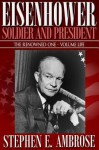 Eisenhower: Soldier and President (the Renowned One-Volume Life) - Stephen E. Ambrose