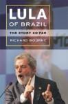 Lula of Brazil: The Story So Far - Richard Bourne