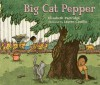 Big Cat Pepper - Elizabeth Partridge, Lauren Castillo