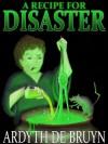 A Recipe for Disaster - Ardyth DeBruyn