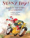 Sunny Boy!: The Life and Times of a Tortoise - Candace Fleming, Anne Wilsdorf