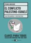 El conflicto palestino-israelí: 100 preguntas y respuestas - Pedro Brieger, Rep
