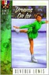 Dreams on Ice (Girls Only - Beverly Lewis