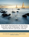 The New Fragments of Alcaeus, Sappho and Corinna; The Text Edited with Critical Notes - J M. Edmonds, Alcaeus, Sappho