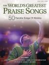 The World's Greatest Praise Songs: 50 Favorite Songs of Worship - Shawnee Press