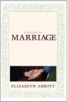 A History of Marriage - Elizabeth Abbott