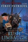 Rush Revere and the First Patriots: Time-Travel Adventures With Exceptional Americans - Rush Limbaugh