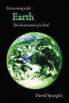 Partnering with Earth: The Incarnation of a Soul - David Spangler