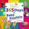 Baby Einstein: 365 Days of Baby Einstein - Julie Aigner-Clark, Marcy Kelman, Nadeem Zaidi