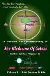 The Medicine of Selves - Vol. 1: How to Realize Real Success in Life (The Medicine in Selves) - White Eagle