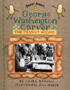 Smart About Scientists: George Washington Carver: Peanut Wizard (GBedition): Peanut Wizard - Laura Driscoll, Jill Weber
