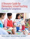A Resource Guide for Elementary School Teaching: Planning for Competence (7th Edition) - Patricia L. Roberts, Kay M. Moore, Richard D. Kellough