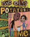 Two Old Potatoes and Me - John Coy, Carolyn Fisher