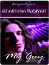 My Guy - Anastasia Rabiyah