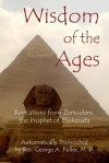Wisdom of the Ages: Revelations from Zertoulem, the Prophet of Tlaskanata - Peter Robinson, James Langton