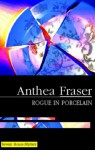 Rogue in Porcelain - Anthea Fraser