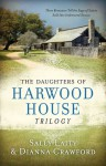 The Daughters of Harwood House Trilogy: Three Romances Tell the Saga of Sisters Sold into Indentured Service - Sally Laity, Dianna Crawford
