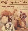 Sufferings in Africa: Captain Riley's Narrative - James Riley, Brian Emerson