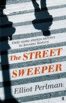 The Street Sweeper - Eliot Perlman, Elliot Perlman