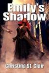 Emily's Shadow - Christina St. Clair