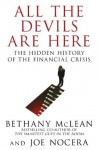 All The Devils Are Here: Unmasking the Men Who Bankrupted the World - Bethany McLean, Joe Nocera