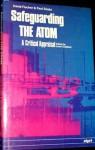 Safeguarding the atom: a critical appraisal - David Fischer, Paul C. Szasz, Jozef Goldblat