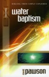 Explaining Water Baptism (The Explaining Series) - David Pawson