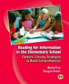 Reading for Information in Elementary School: Content Literacy Strategies to Build Comprehension - Nancy Frey, Douglas Fisher